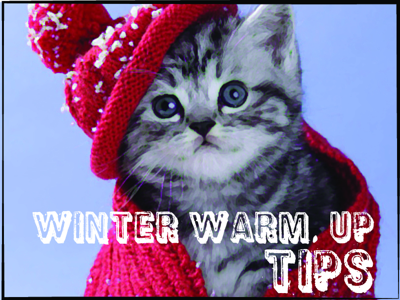 Winter Warm. UP Tips